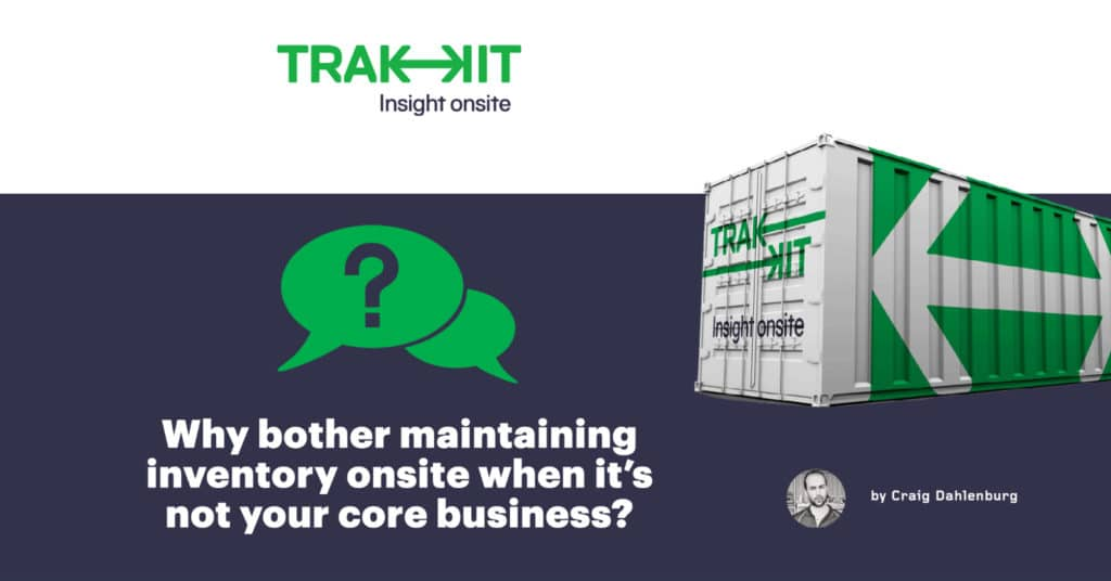Why bother maintaining inventory onsite when it'snot your core business